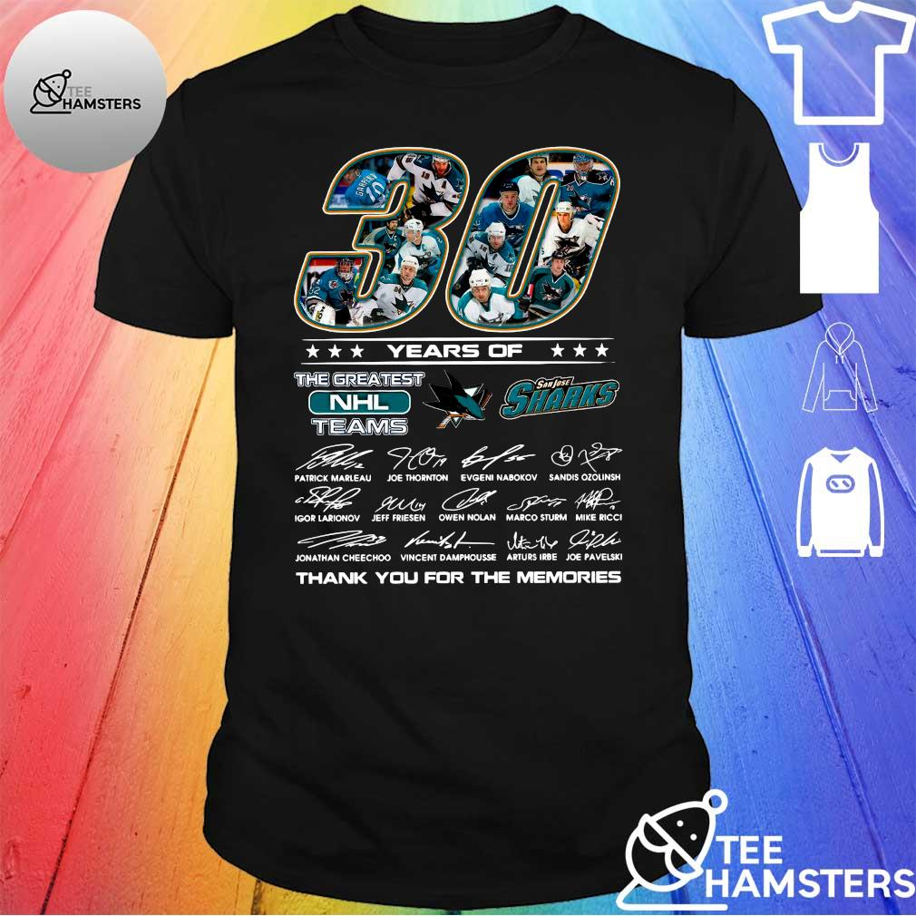 30 years of San Jose Sharks the greatest NHL teams thank you for the memories signatures shirt