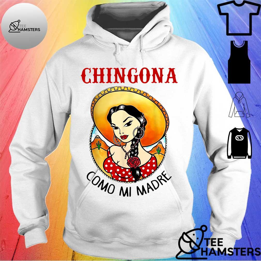 Chingona como mi madre s hoodie