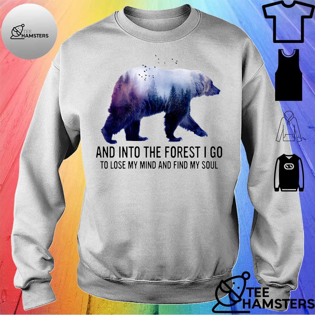 Bear and into the forest i go to lose my mind and find my soul sweater
