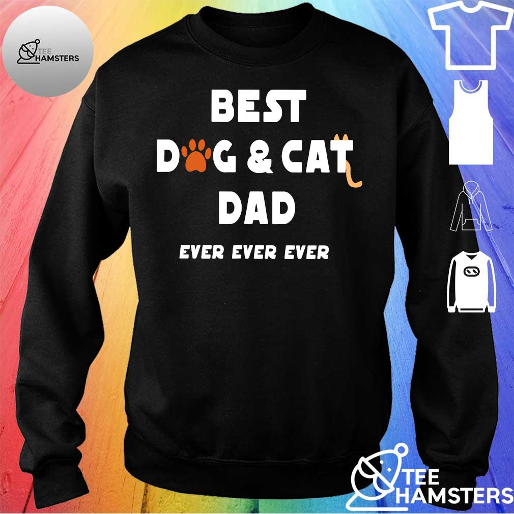 Best dog & cat dad ever ever ever s sweater