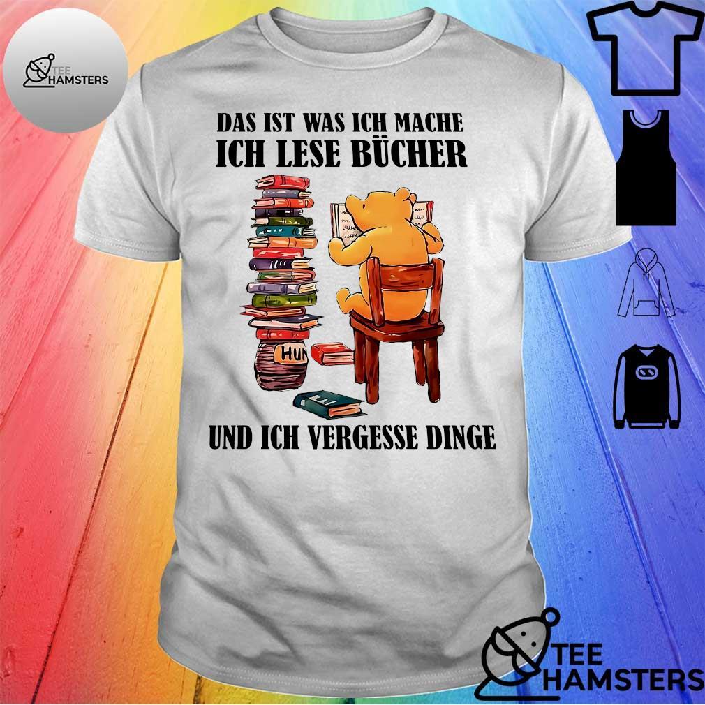 Das ist was ich mache ich lese bucher und ich vergesse dinge shirt