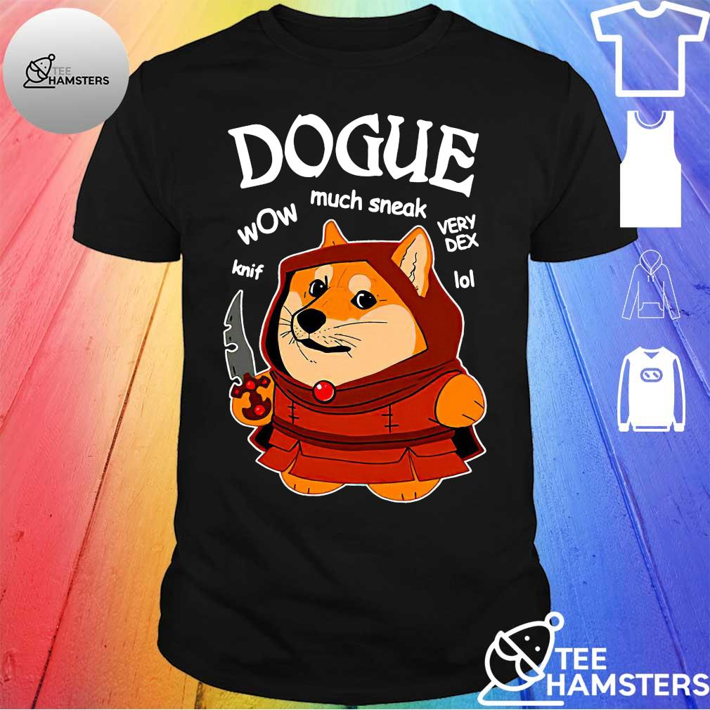 Dogue knif wow much sneak very dex lol shirt