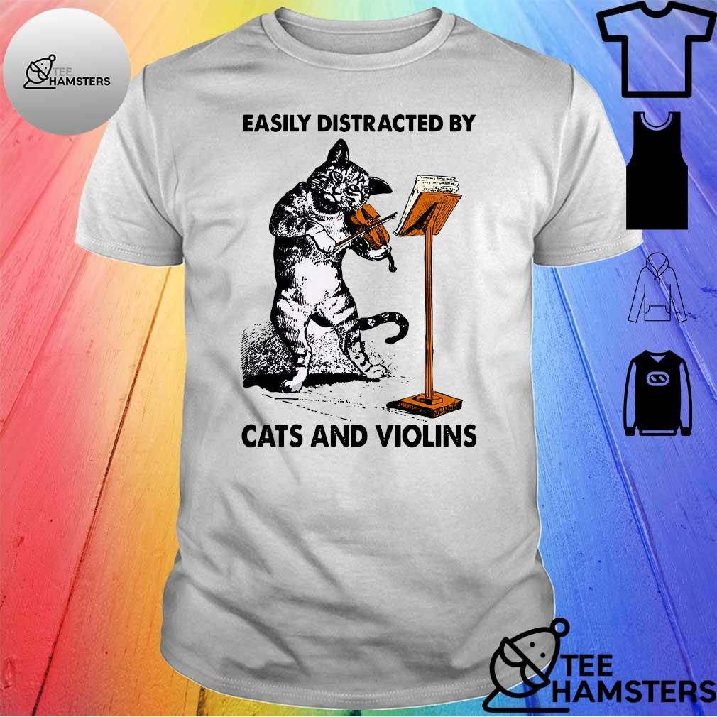 Easily distracted by cats and violins shirt