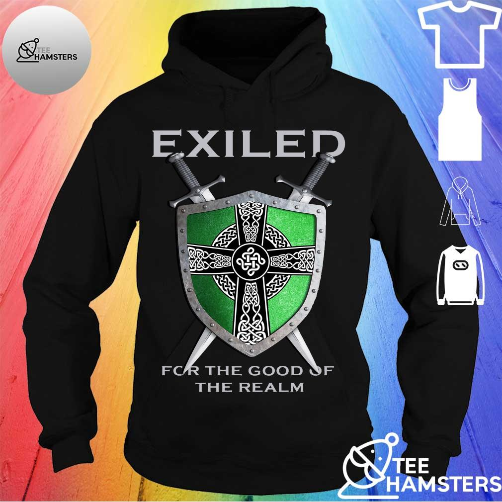 Exiled for the good of the realm hoodie