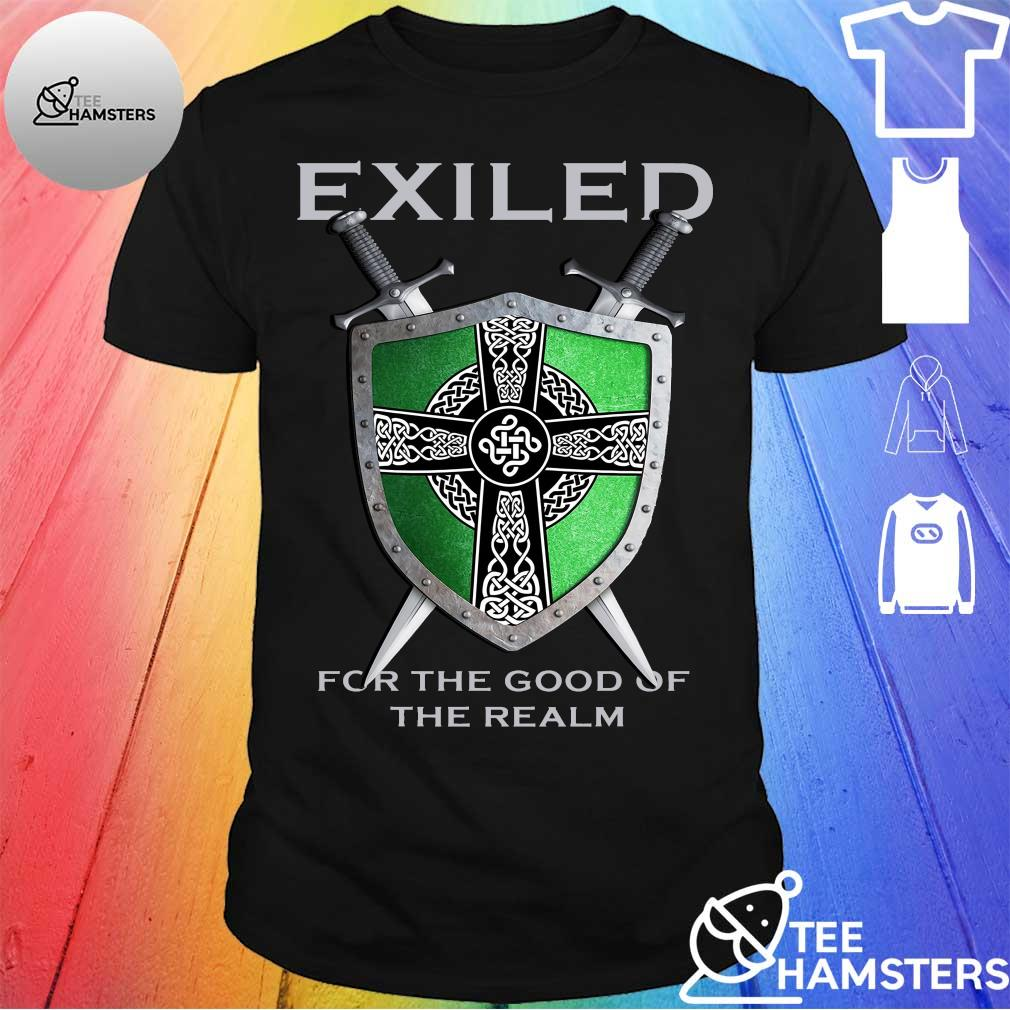 Exiled for the good of the realm shirt
