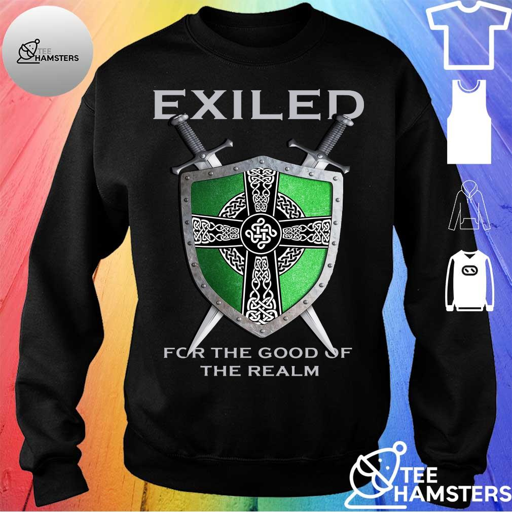 Exiled for the good of the realm sweater