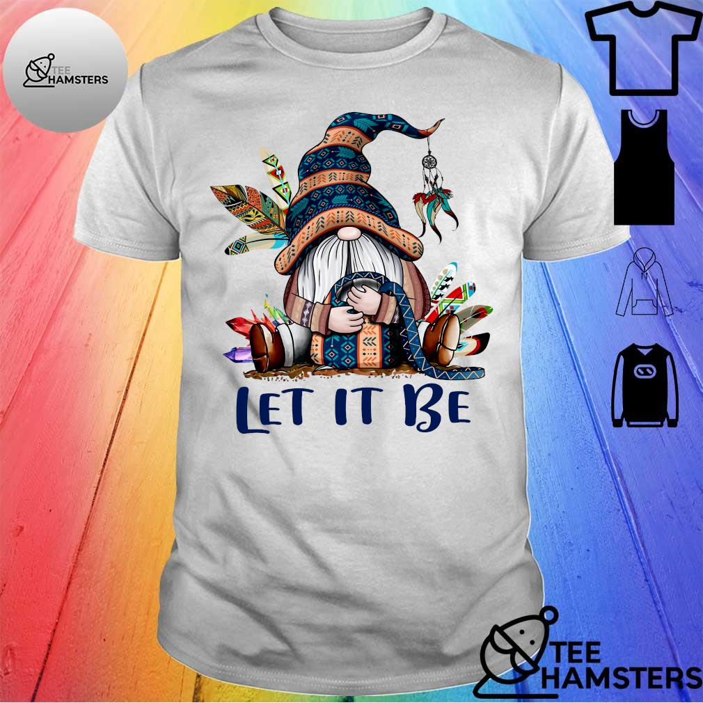 Gnome let it be shirt