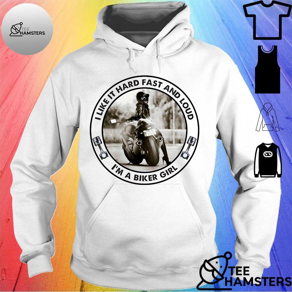 I like it hard fast and loud i'm a biker girl hoodie