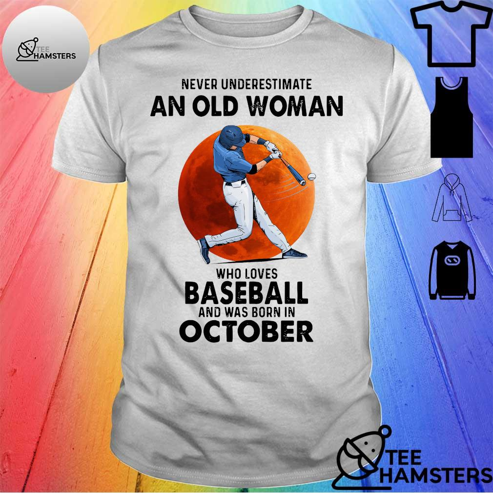 Never Underestimate An Old Woman Who Loves Softball And Was Born In October Blood Moon shirt