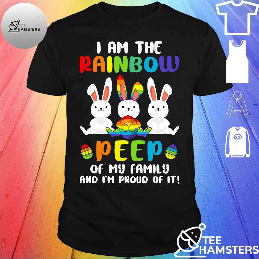 Rabbis I am the rainbow peep of my family and i'm proud of it shirt