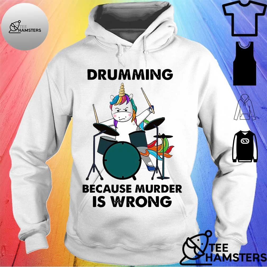 Unicorn drumming because murder is wrong hoodie