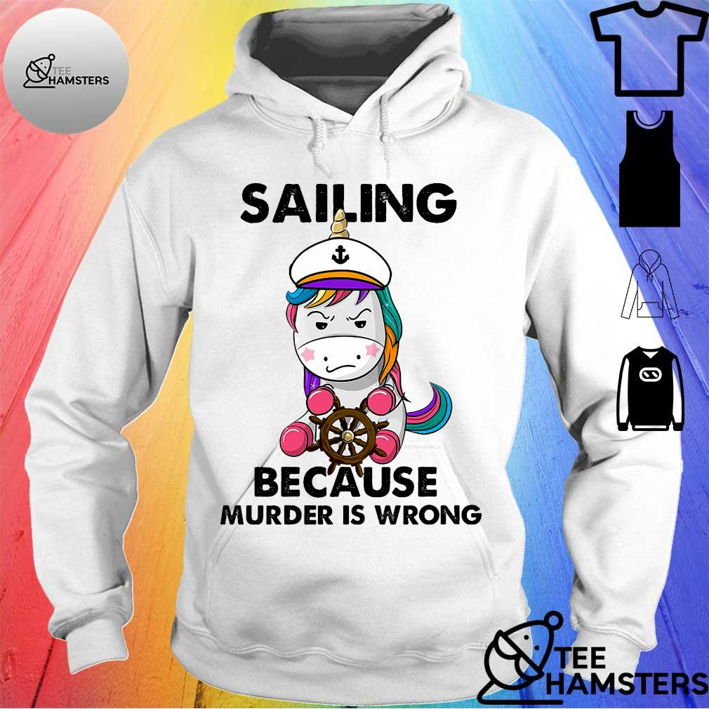 Unicorn sailing because murder is wrong hoodie