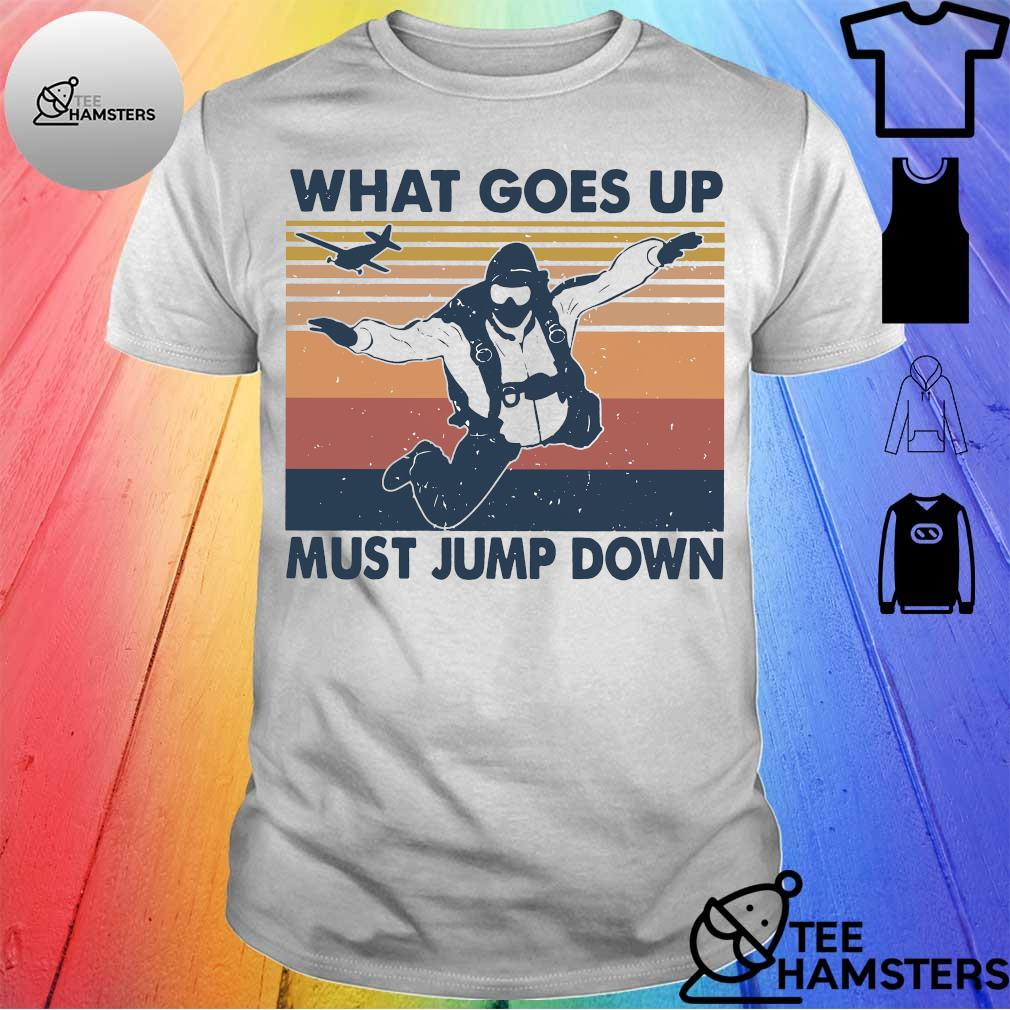 What goes up must jump dowm vintage shirt