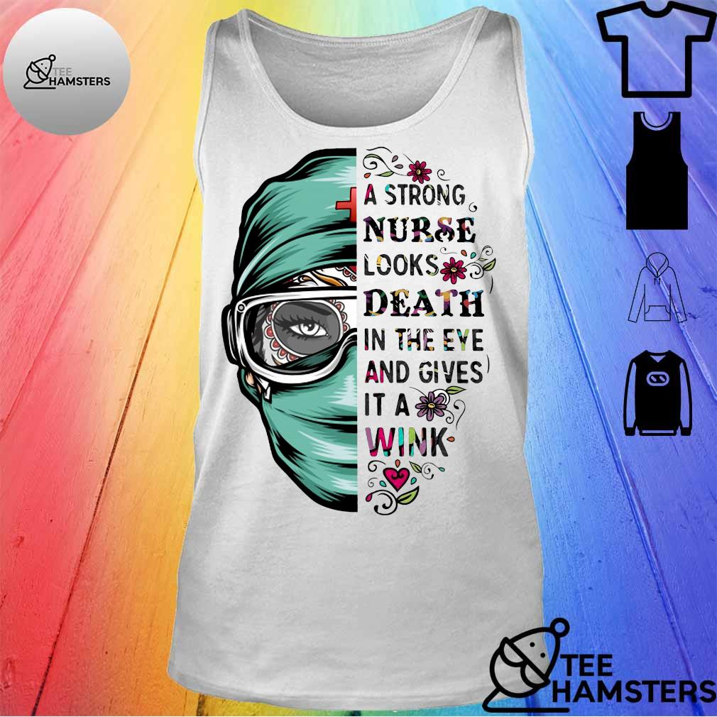 A strong nurse looks death in the eye and gives it a wink tank top