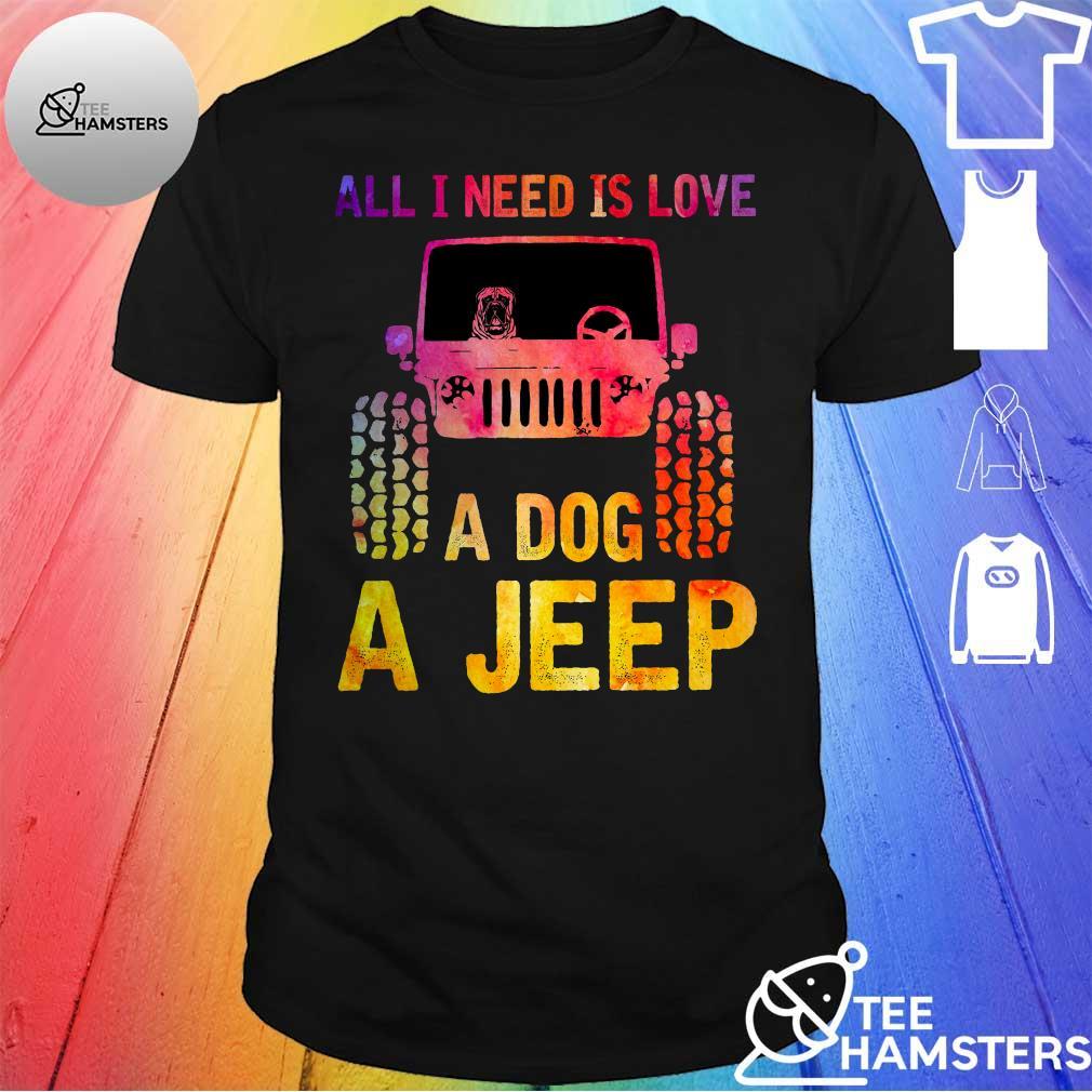All i need is love a dog a jeep shirt