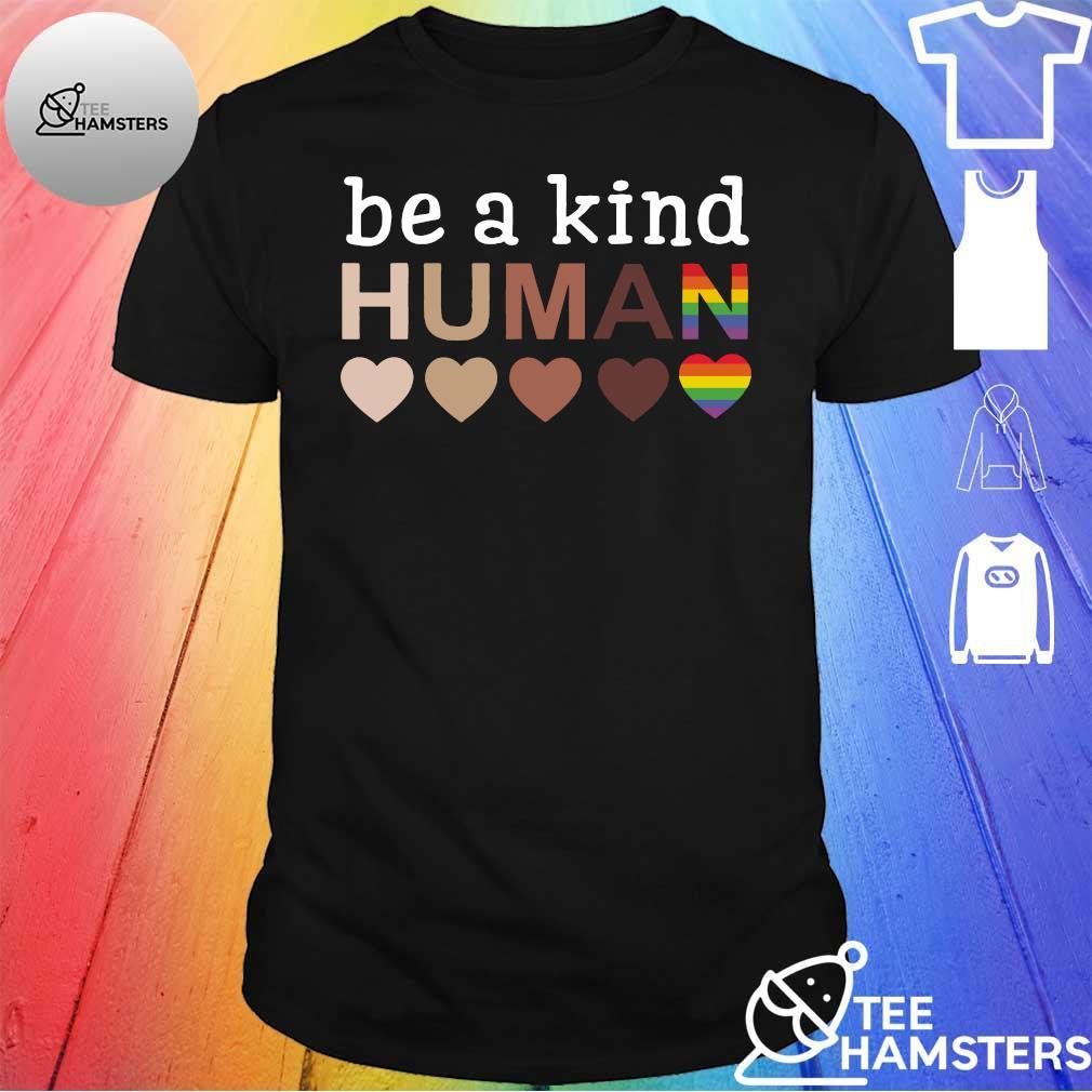 Be a kind human heart shirt