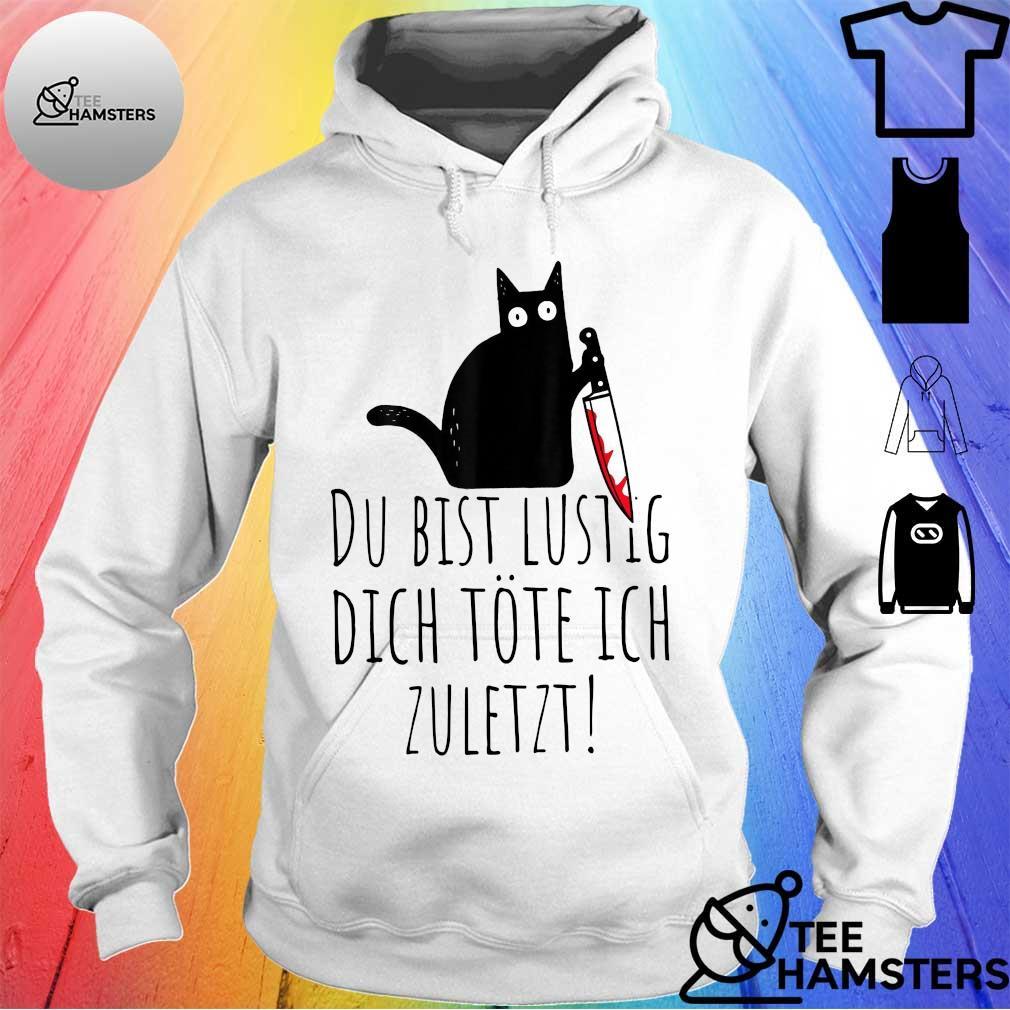 Black cat du bist lustig dich töte ich zuletzt hoodie