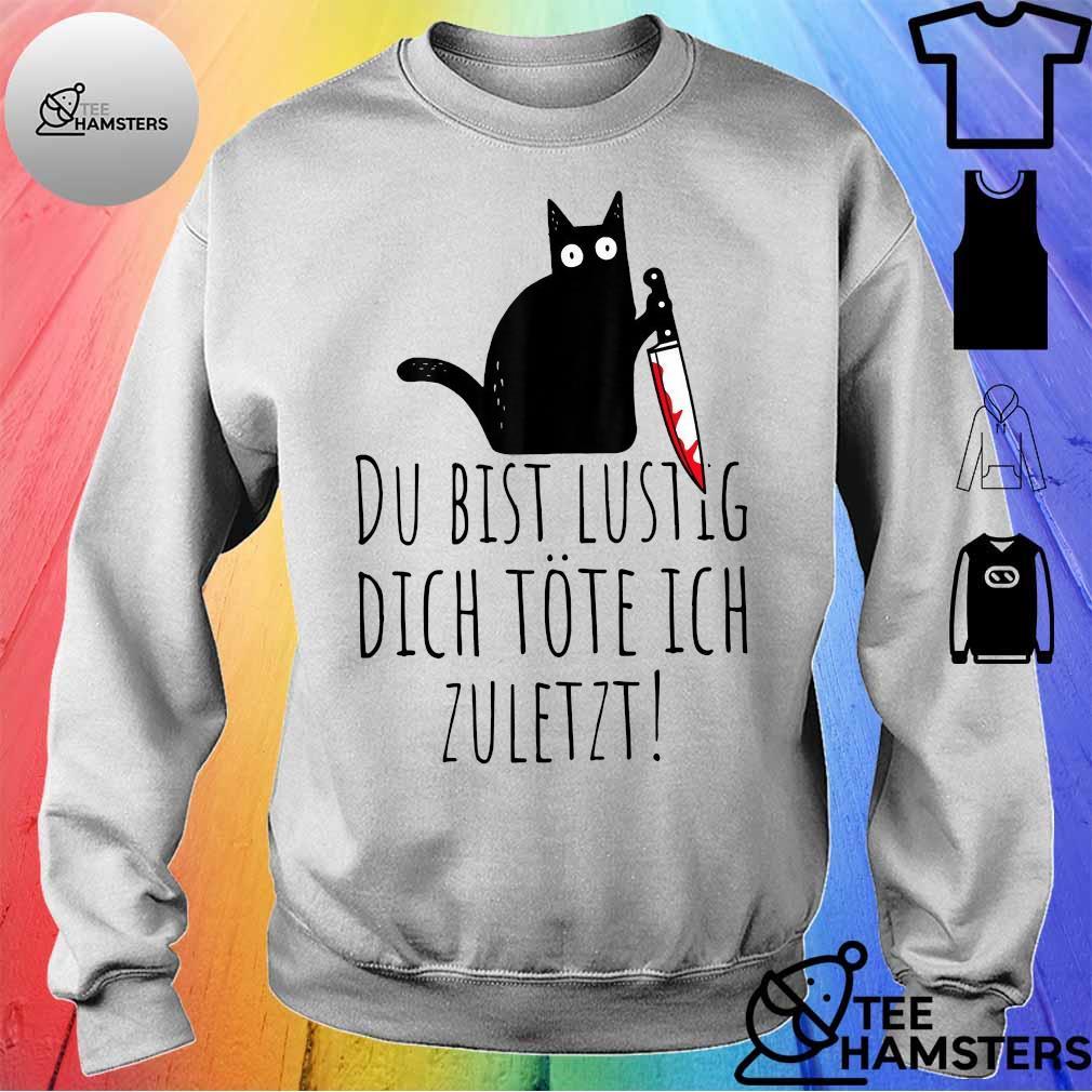 Black cat du bist lustig dich töte ich zuletzt sweater