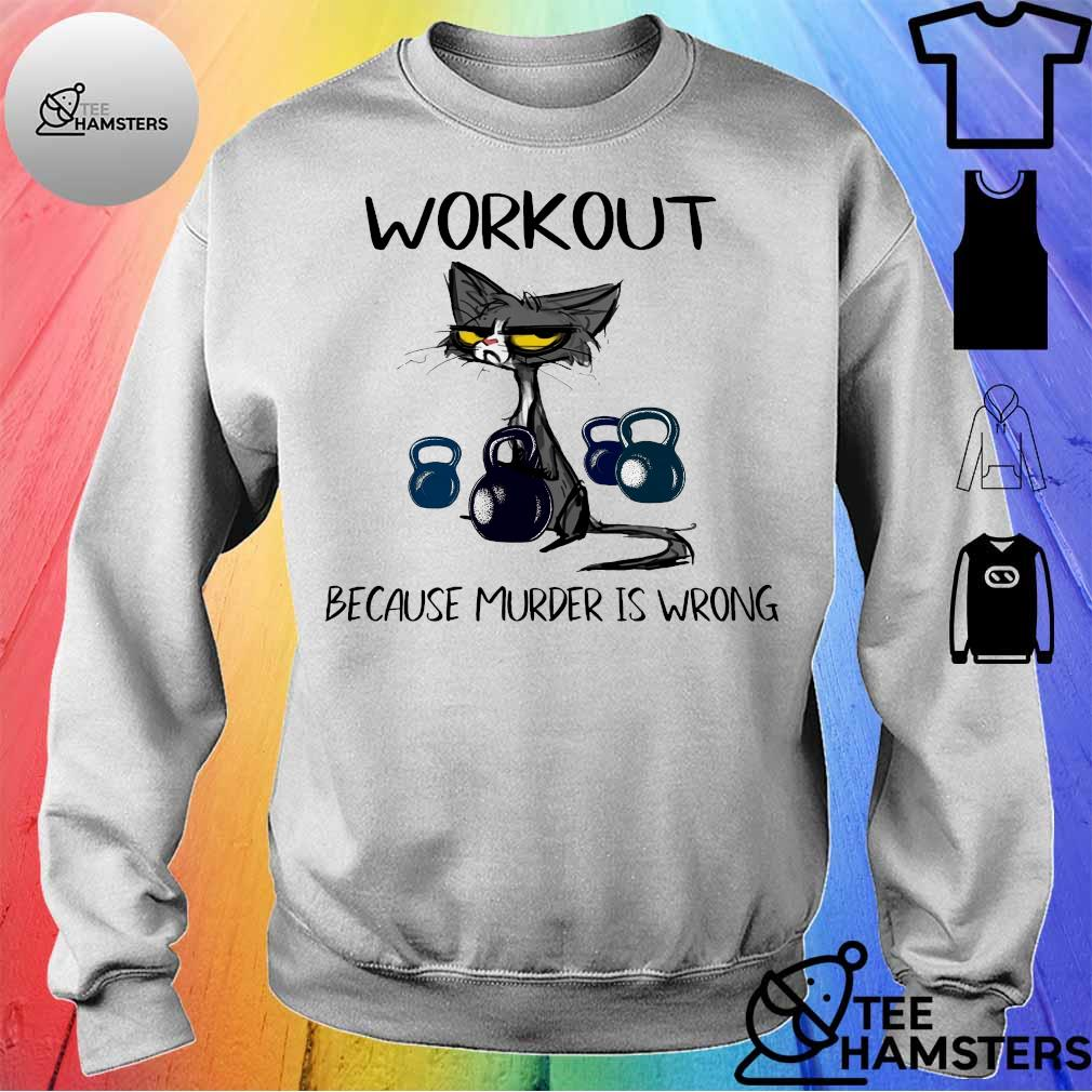 Black cat workout because murder is wrong sweater