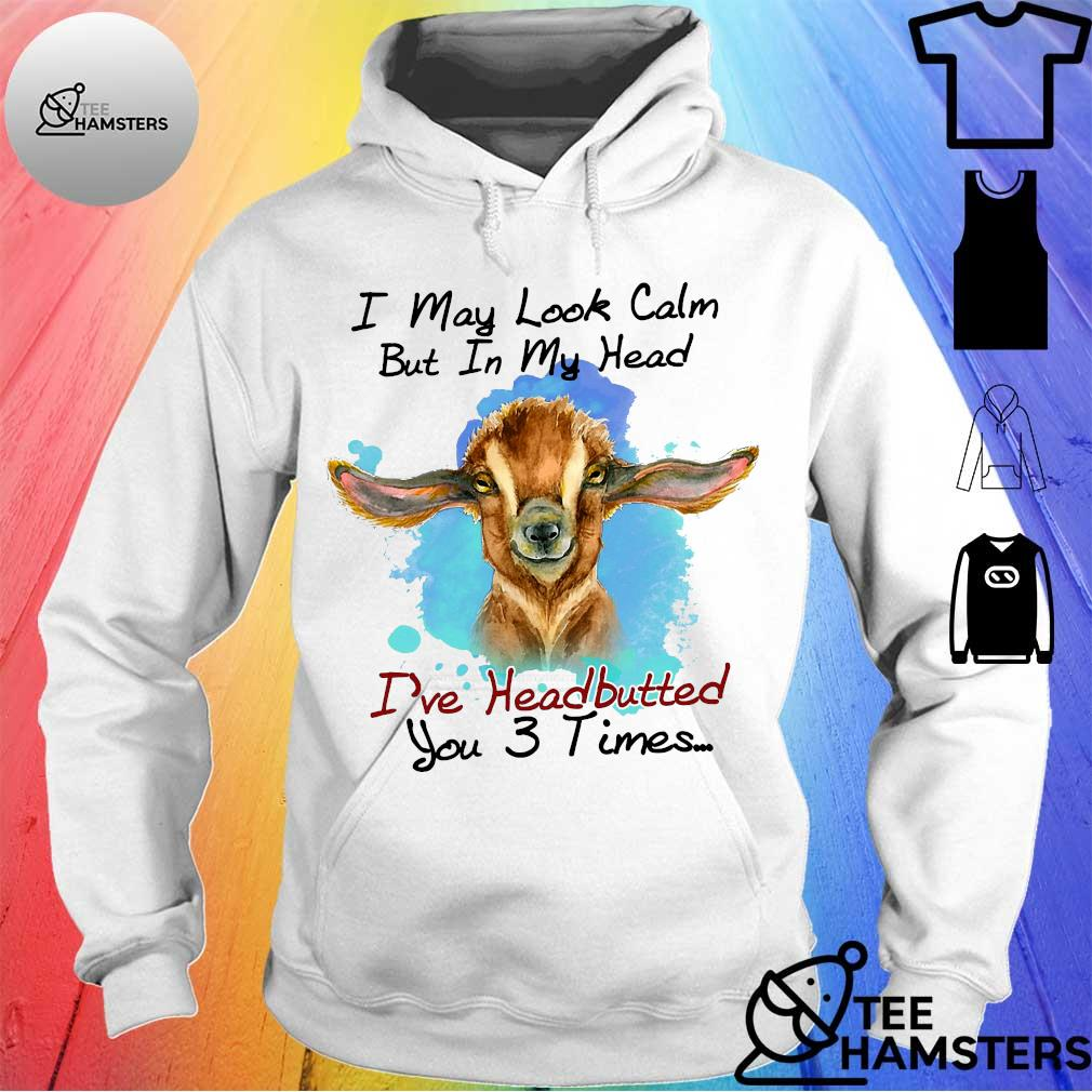 Cow i may look calm but in my head i've head butted you 3 times hoodie