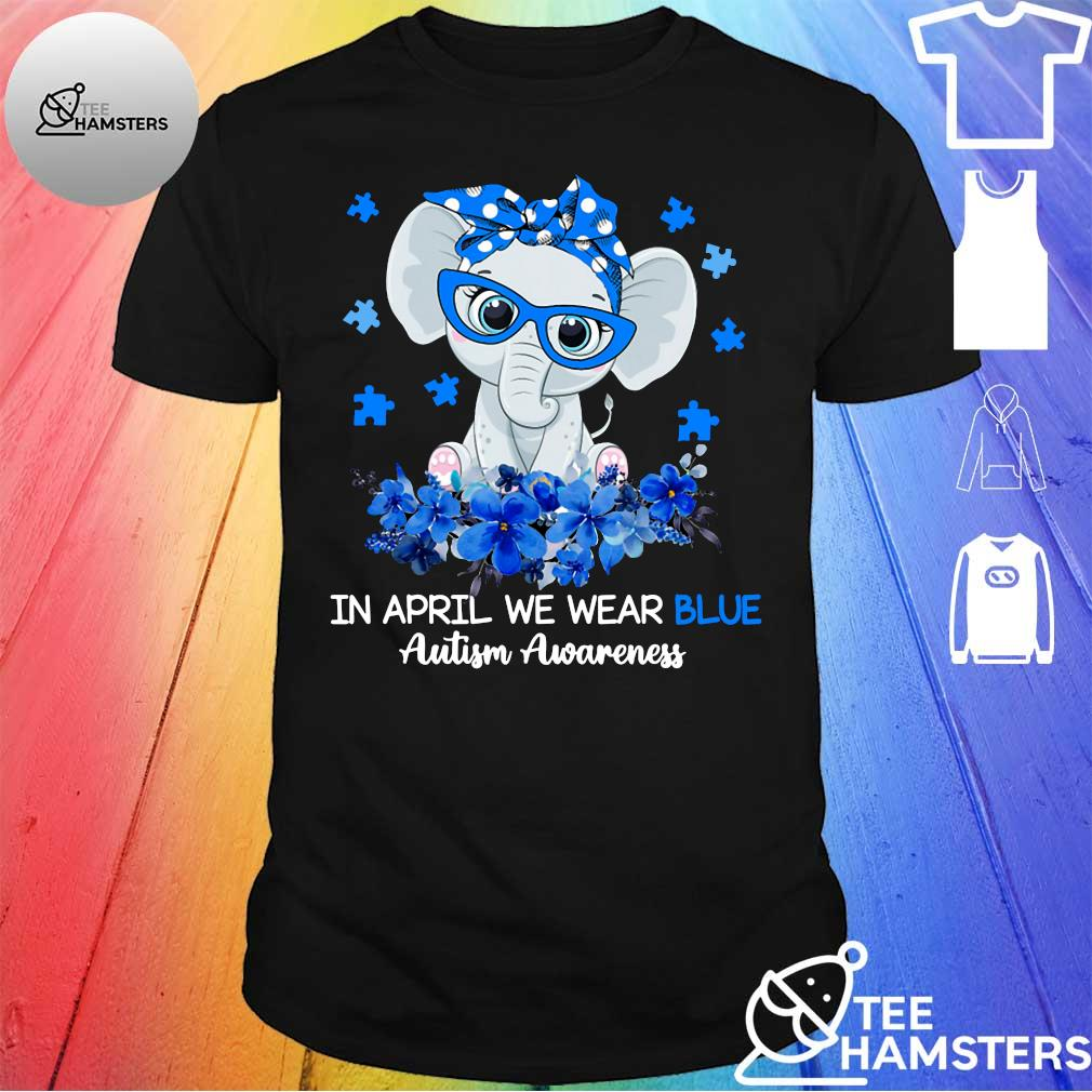 Elephant in april we wear blue autism awareness shirt