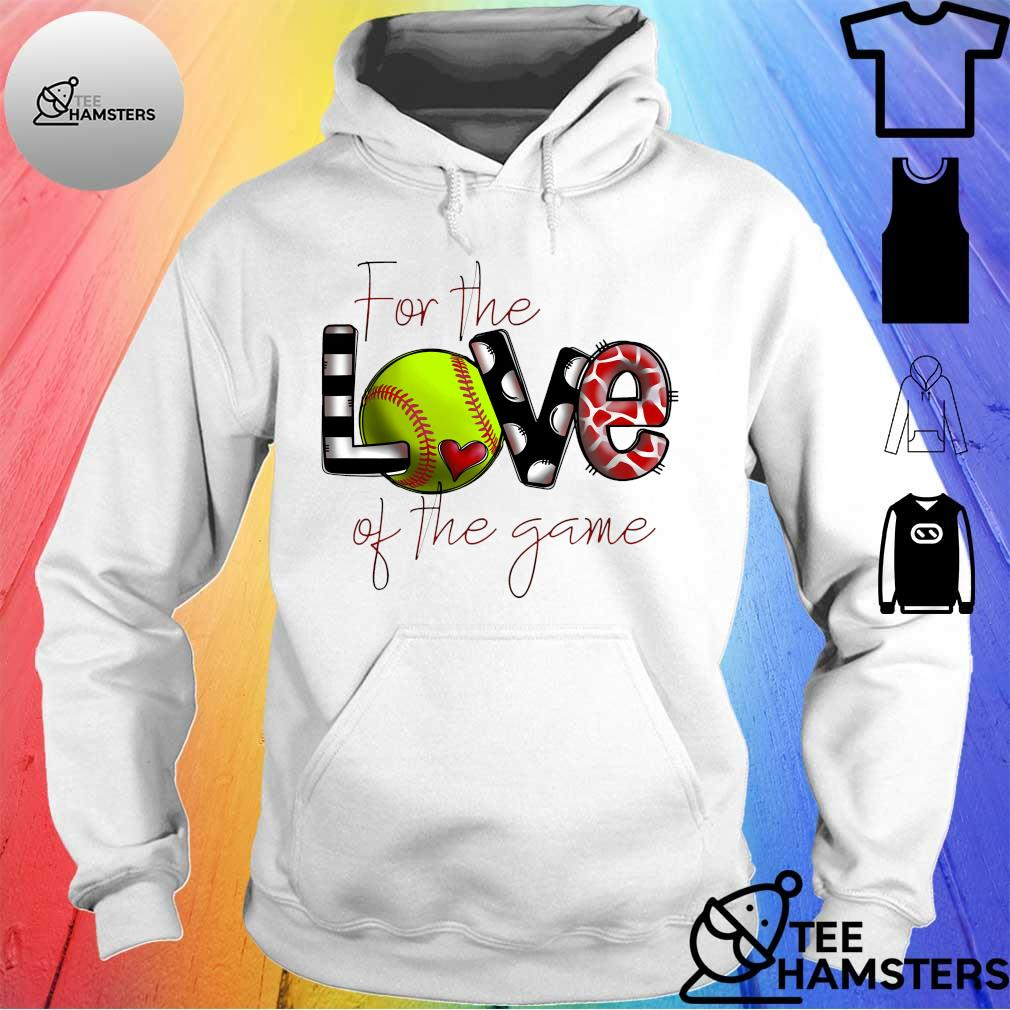 For the love of the game hoodie