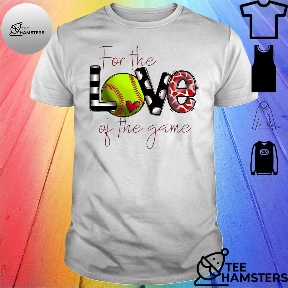 For the love of the game shirt