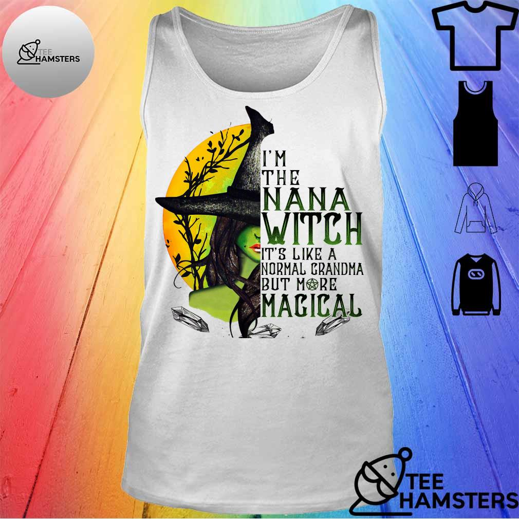 I'm the nana witch it's like a normal grandma but more magical tank top
