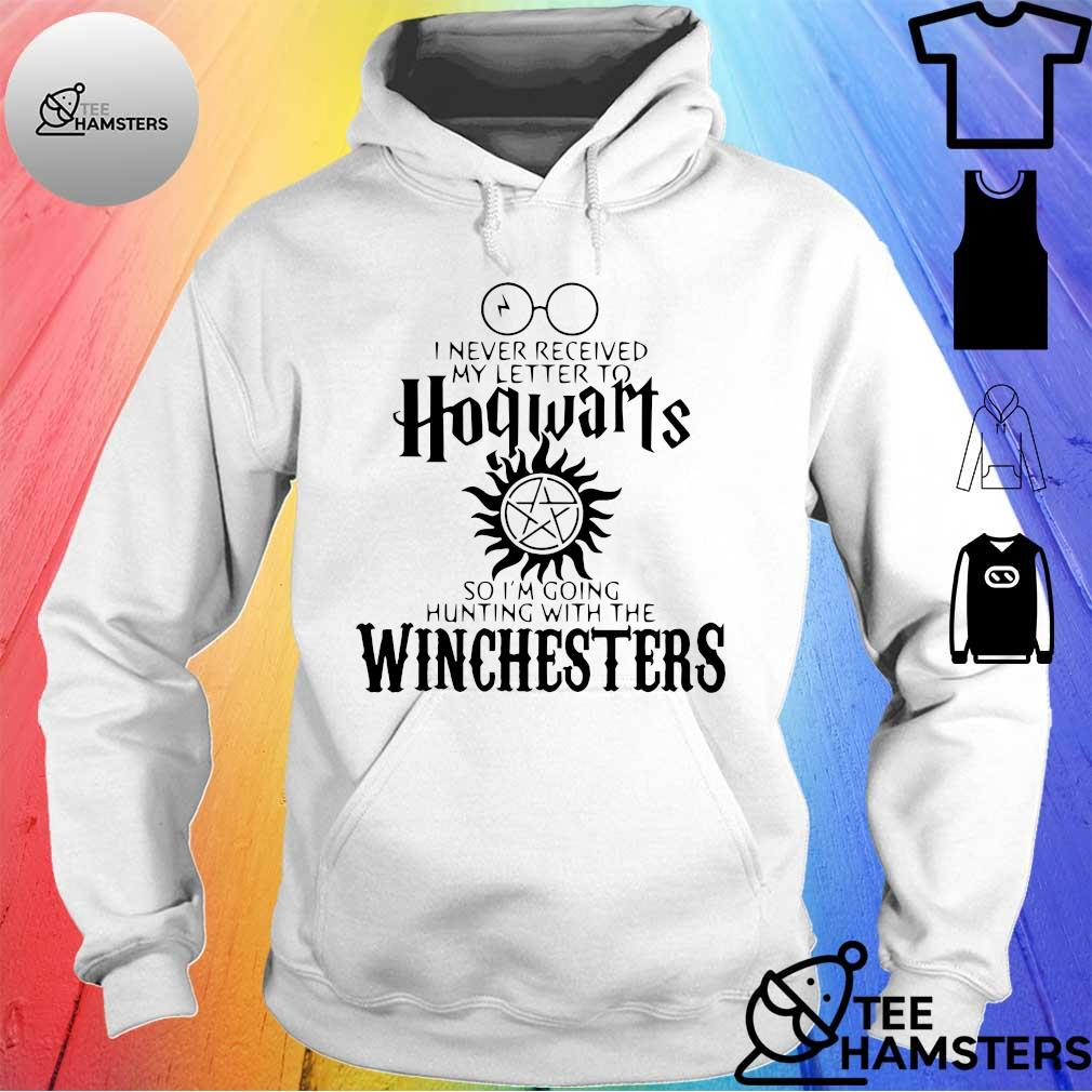 I Never Received My Letter To Hogwarts So I'm Going Hunting With The Winchester Shirt hoodie