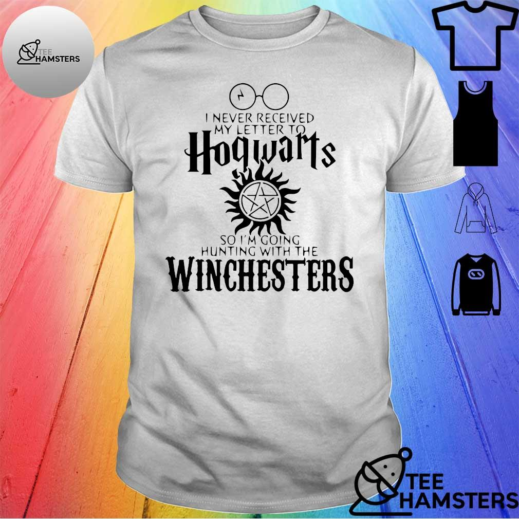 I Never Received My Letter To Hogwarts So I'm Going Hunting With The Winchester Shirt