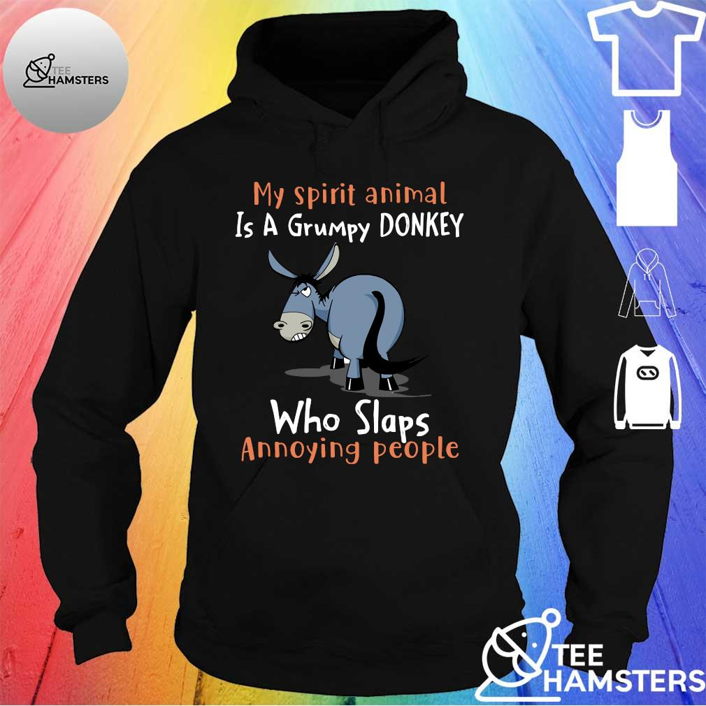 My spirit animal is a grumpy donkey who slaps annoying people hoodie