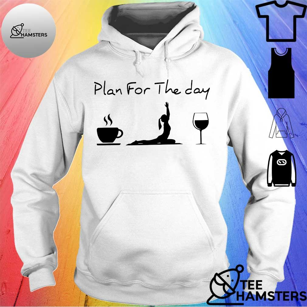Plan for the day coffee yoga wine hoodie