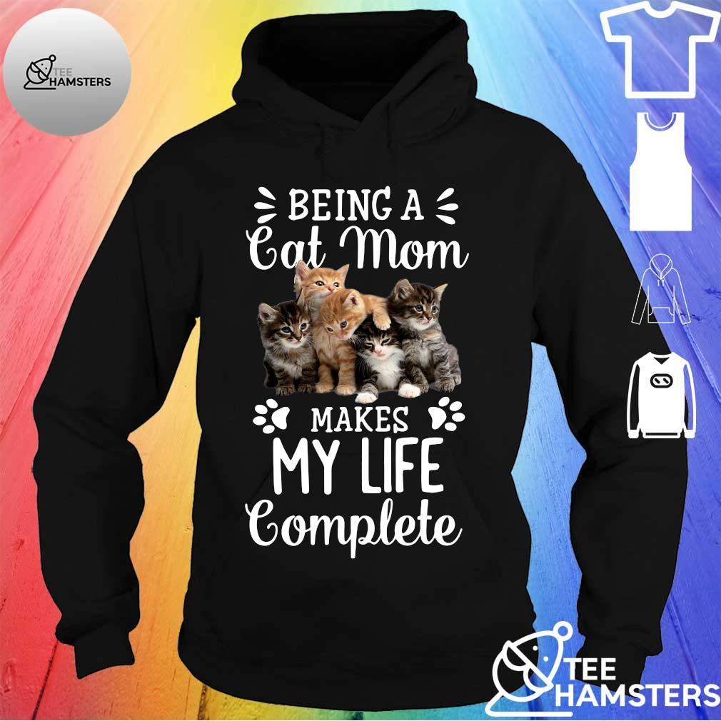 Being a cats mom makes my life complete hoodie