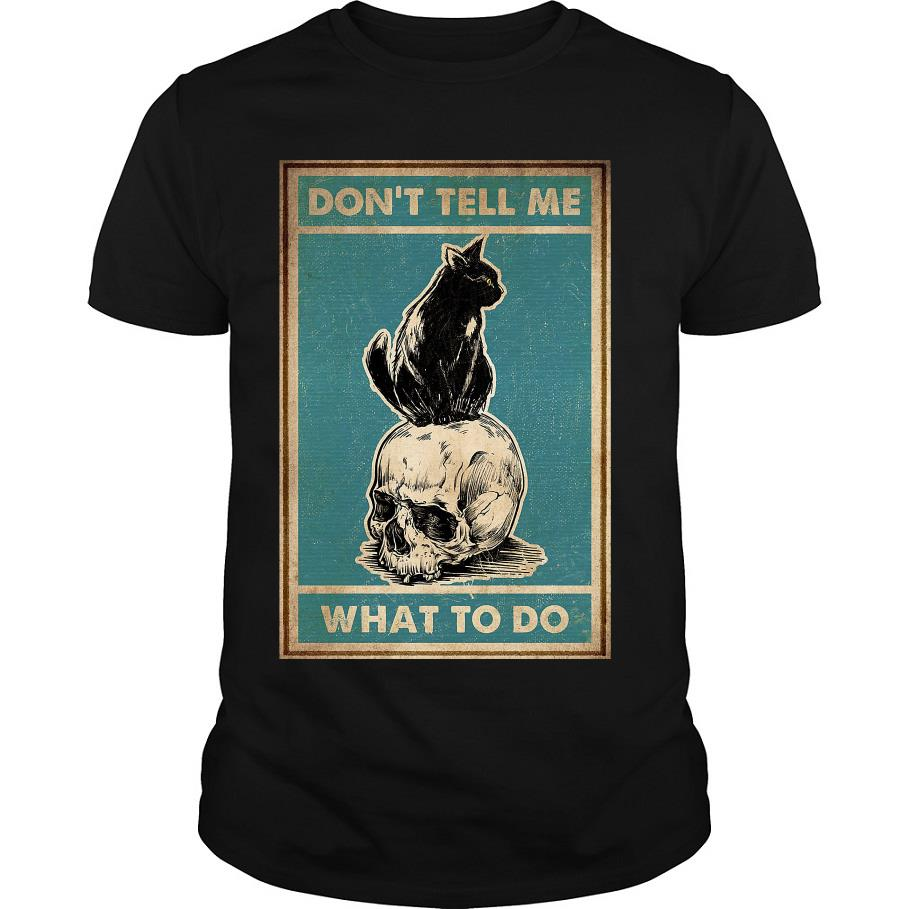 Don't tell me what to do Black Cat shirt