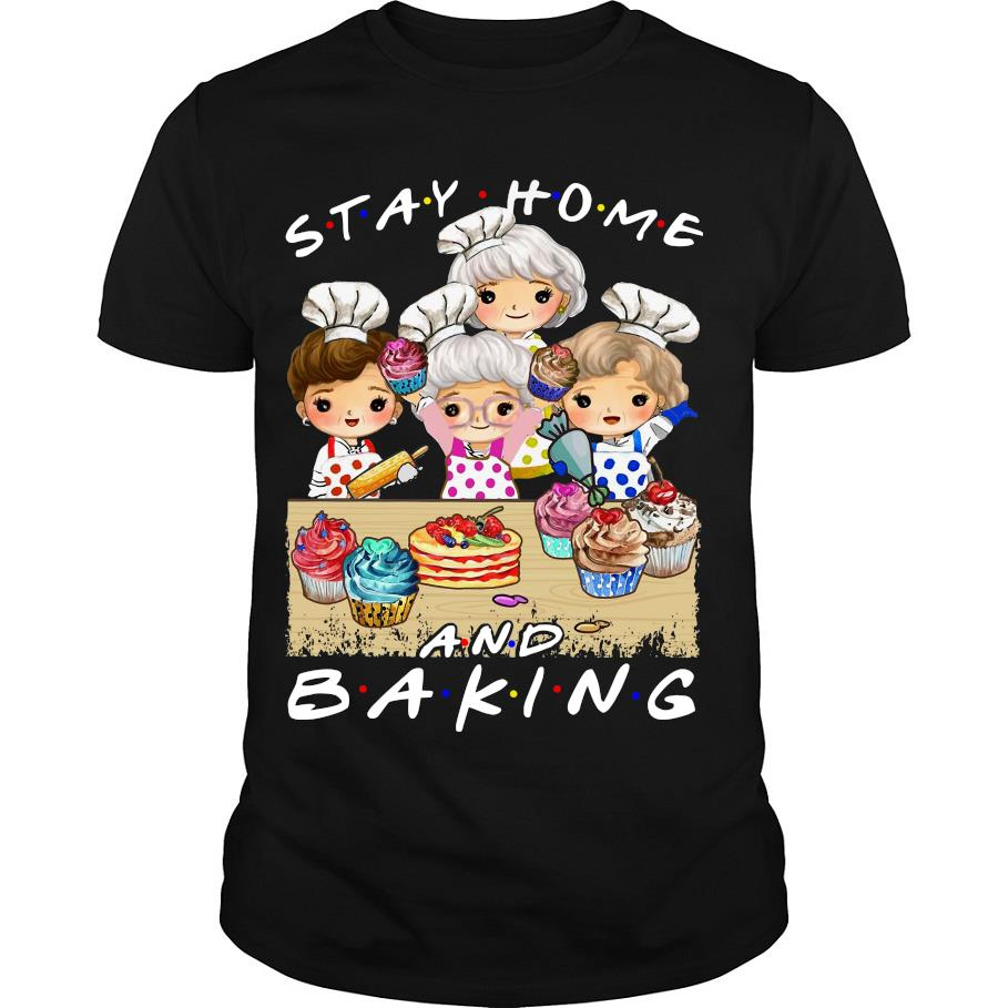Golden Girl Stay home and baking shirt