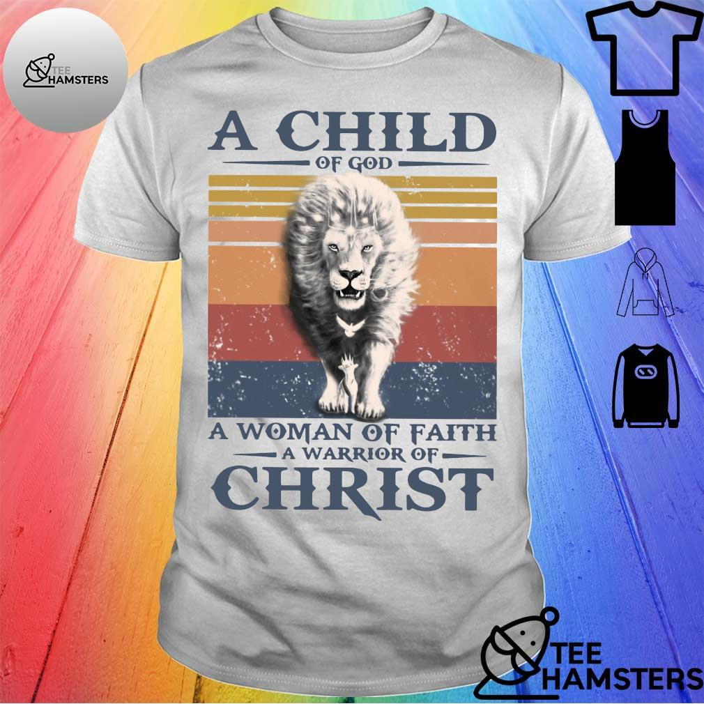 A child of god a woman of faith a warrior of christ vintage shirt