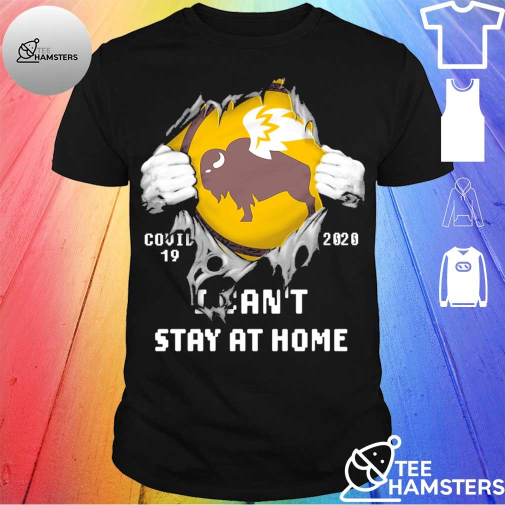 Blood Inside me Buffalo Wild Wings covid-19 2020 I can't stay at home shirt