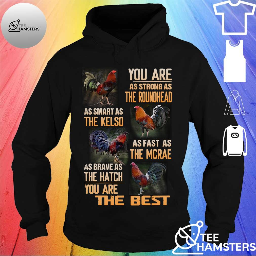 Chicken you are as strong as the roundhead as smart as they kelso as fast as the mcrae as brave as the hatch you are the best s hoodie