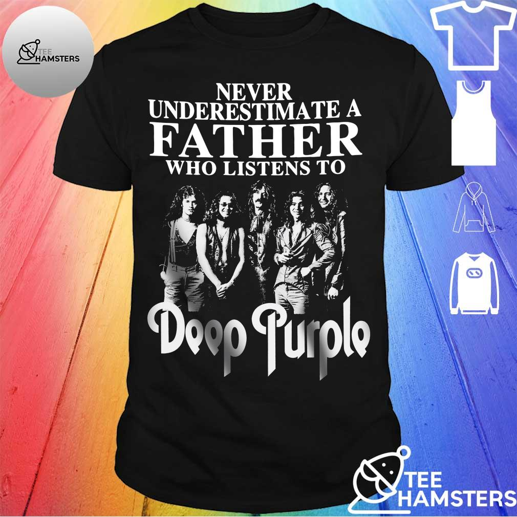 Never Underestimate Father who listens to Deep Purple shirt