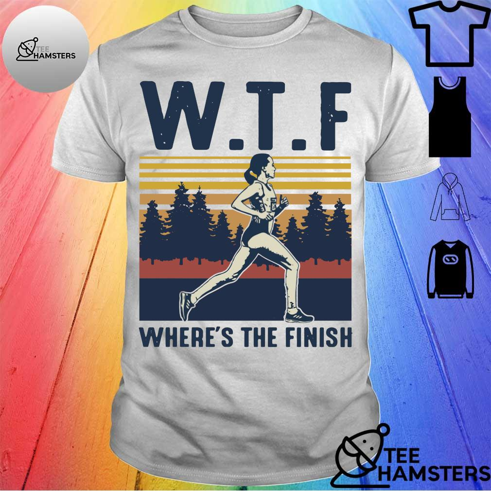 Runing WTF where's the finish vintage shirt
