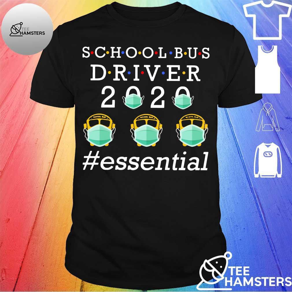 School Bus driver 2020 #essential shirt