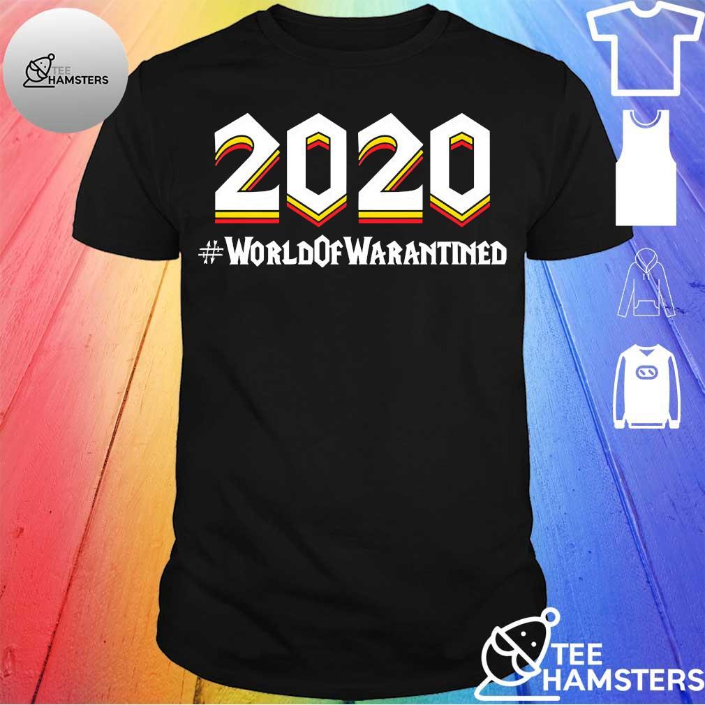 2020 World of warantined Shirt
