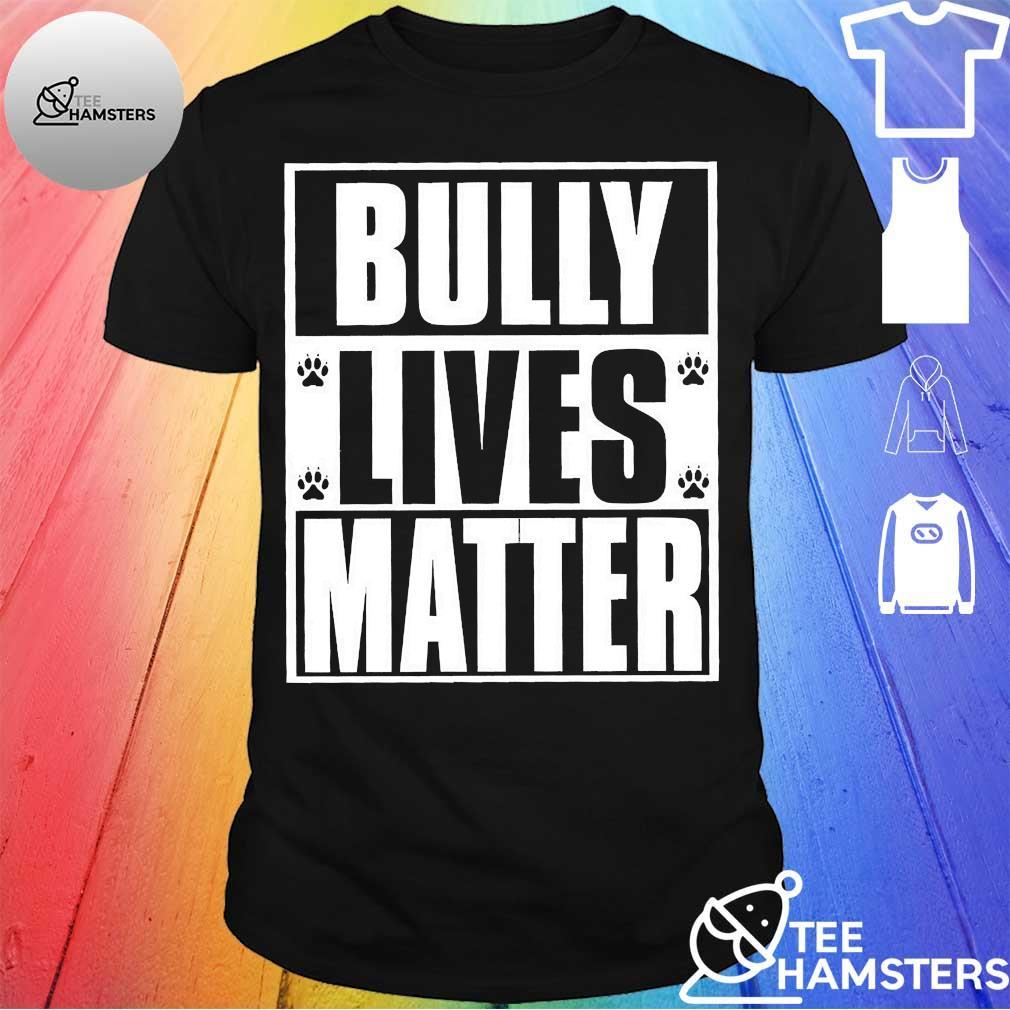 Bully lives matter Shirt