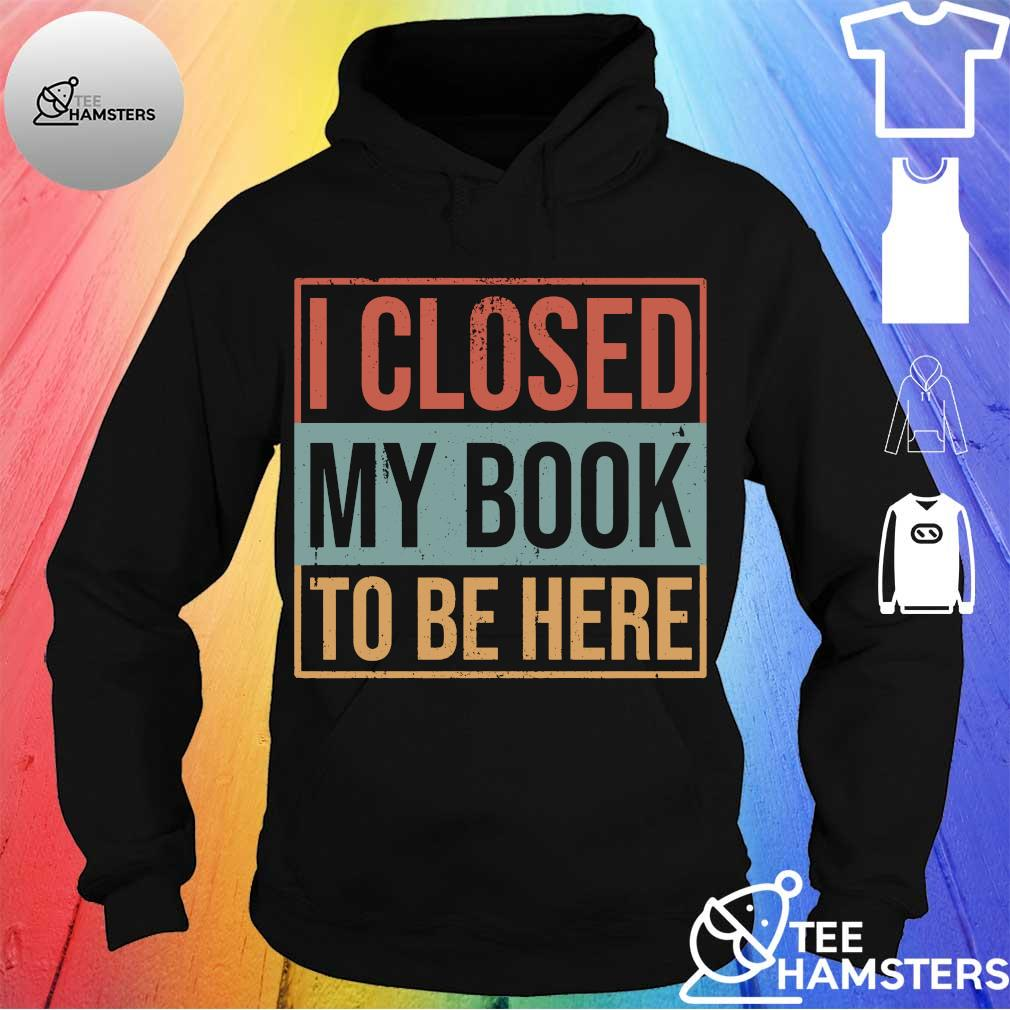 I closed my book to be here vintage s hoodie