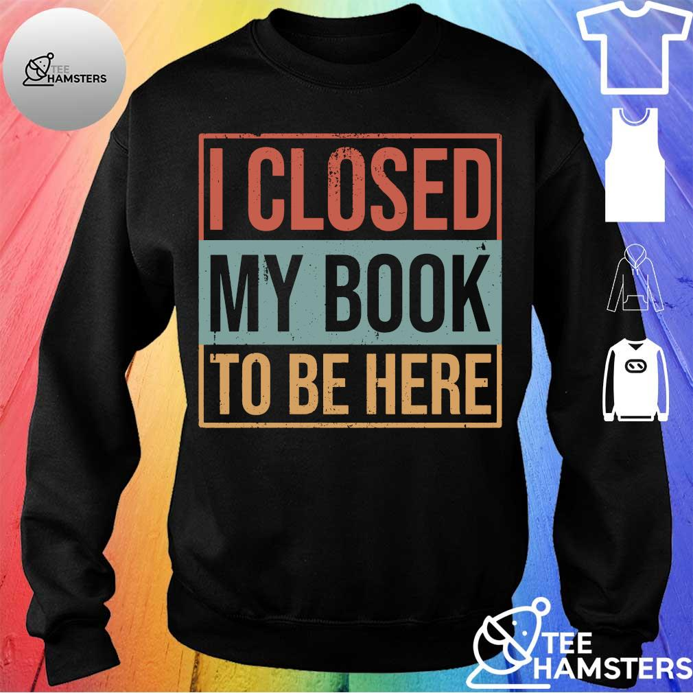I closed my book to be here vintage s sweater