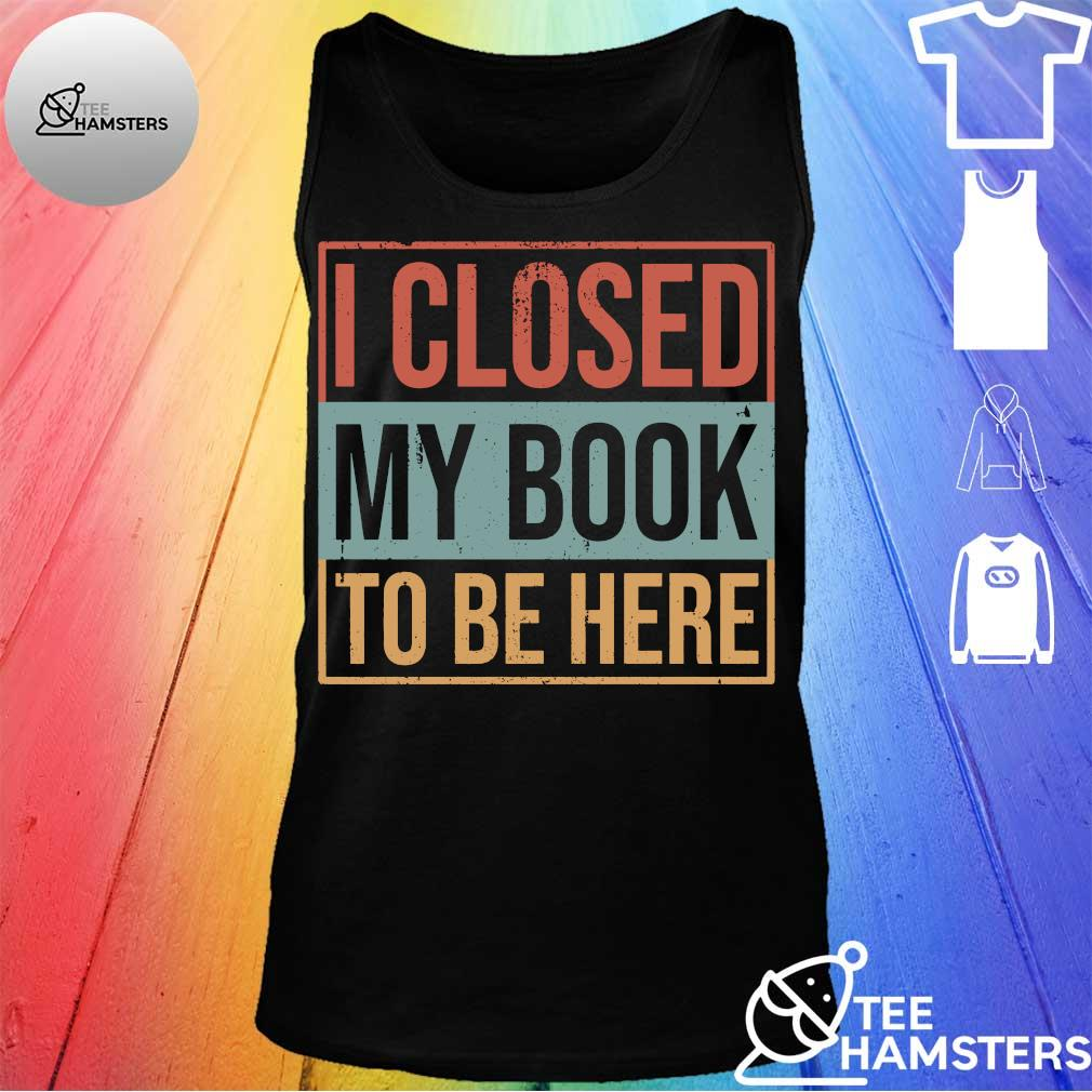 I closed my book to be here vintage s tank top