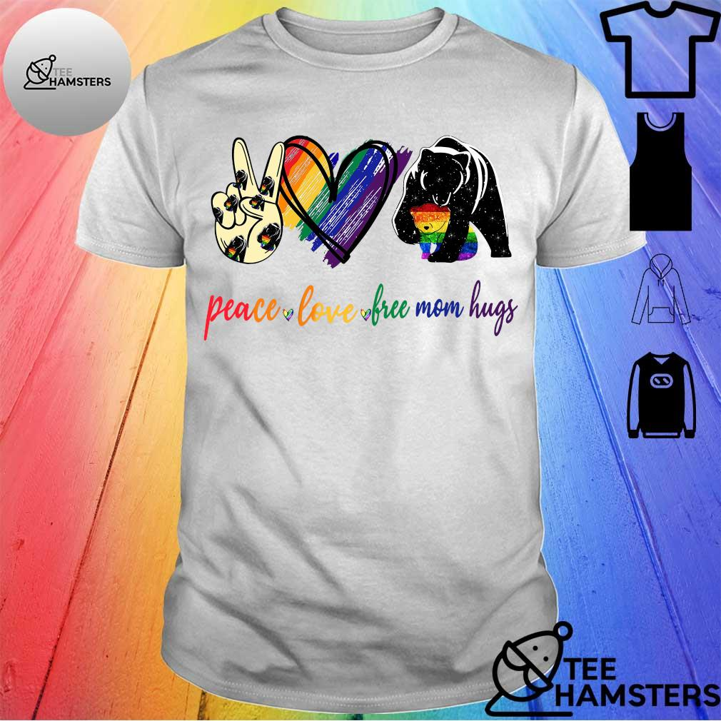 LGBT Peace love Free Mom hugs shirt