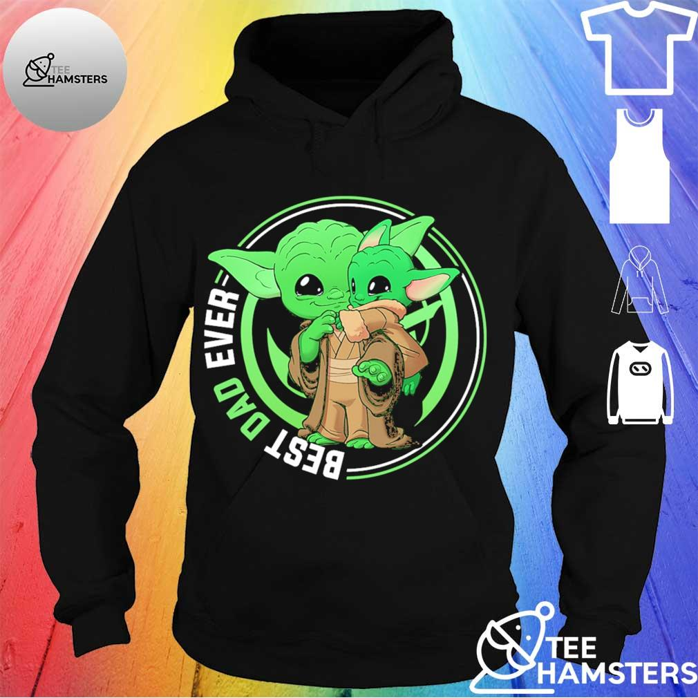 Master Yoda and Baby Yoda best Dad ever s hoodie