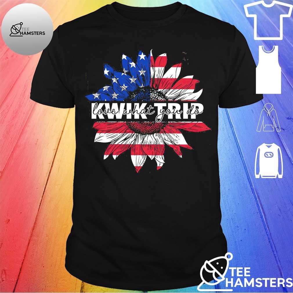 Sunflower love what You do kwik trip shirt
