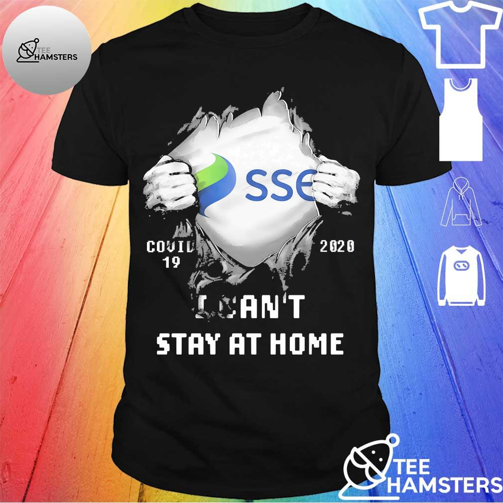 Blood inside me SSE covid 19 2020 I can't stay at home shirt